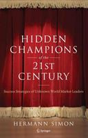 Hidden Champions of the Twenty-First Century: The Success Strategies of Unknown World Market Leaders 0875846521 Book Cover