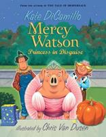 Mercy Watson, Princess in Disguise 0763649511 Book Cover