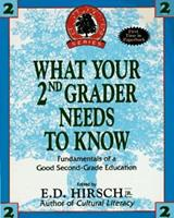 What Your Second Grader Needs to Know: Fundamentals of a Good Second Grade Education Revised (The Core Knowledge Series)