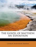 The Gospel of Matthew: An Exposition 1115436767 Book Cover