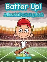 Batter Up! a Baseball Coloring Book 1683276272 Book Cover