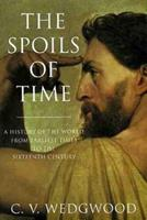 The Spoils of Time: A History of the World from Earliest Times to the Sixteenth Century 0385092091 Book Cover