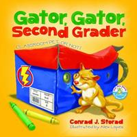 Gator, Gator, Second Grader: Classroom Pet or Not? 1589852710 Book Cover