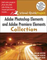 Adobe Photoshop Elements And Adobe Premiere Elements Collection: Visual Quick Projects (Visual Quickproject Series) 0321374649 Book Cover