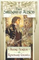The Shadow of Albion 0312864272 Book Cover