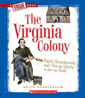 The Virginia Colony (A True Book: The Thirteen Colonies) 0531266125 Book Cover