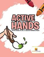 Active Hands: Activity Books 4-6 - Vol -3 - Color By Numbers & Mazes 0228222052 Book Cover