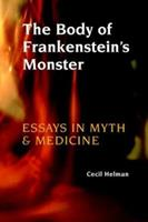 The Body of Frankenstein's Monster: Essays in Myth and Medicine 0393031047 Book Cover