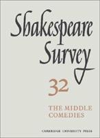Shakespeare Survey 32 - The Middle Comedies, Vol. 32 0521523702 Book Cover