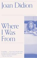 Where I Was From (Vintage International) 0679752862 Book Cover