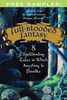 Full-Blooded Fantasy: 8 Spellbinding Tales in Which Anything Is Possible 068904867X Book Cover