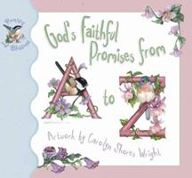 God's Faithful Promises from A to Z (Promises and Blessings Series) 0736903356 Book Cover