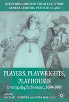 Players, Playwrights, Playhouses: Investigating Performance, 1660-1800 0230250572 Book Cover