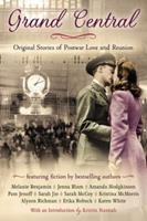 Grand Central: Original Stories of Postwar Love and Reunion 0425272028 Book Cover