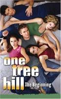 One Tree Hill: #1 The Beginning (One Tree Hill) 0439715601 Book Cover