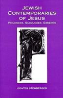 Jewish Contemporaries of Jesus: Pharisees, Sadducees, Essenes 0800626249 Book Cover