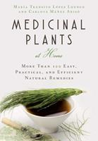 Medicinal Plants at Home: More Than 100 Easy, Practical, and Efficient Natural Remedies 1634504569 Book Cover