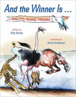 And the Winner Is ...: Amazing Animal Athletes 1554539048 Book Cover