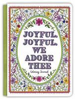 Joyful, Joyful We Adore Thee Coloring Journal 1633261492 Book Cover
