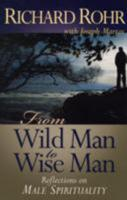 From Wild Man to Wise Man: Reflections on Male Spirituality 0867167408 Book Cover