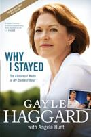 Why I Stayed: The Choices I Made in My Darkest Hour 1414335873 Book Cover