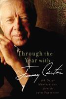 Through the Year with Jimmy Carter: 366 Daily Meditations from the 39th President 0310330483 Book Cover