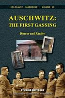Auschwitz: The First Gassing: Rumor and Reality 1591481333 Book Cover