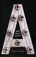 Art Without Artists 0983121710 Book Cover