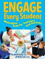 Engage Every Student: Motivation Tools for Teachers and Parents 1574822667 Book Cover