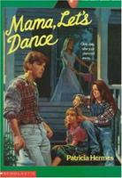 Mama, Let's Dance: A Novel 059046633X Book Cover