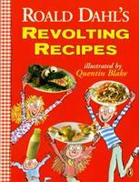 Roald Dahl's Revolting Recipes 0590647997 Book Cover