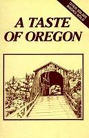 A Taste of Oregon 0960797602 Book Cover