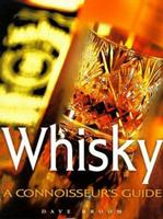 Whisky: A Connoisseur's Guide 1858687063 Book Cover