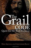 The Grail Code: Quest for the Real Presence 0829421599 Book Cover