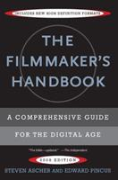 The Filmmaker's Handbook: A Comprehensive Guide for the Digital Age, Completely Revised and Updated