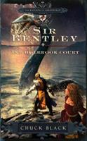 Sir Bentley and Holbrook Court 1601421257 Book Cover