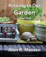 Retiring to Our Garden: Year One 0993396216 Book Cover