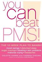 You Can Beat PMS!: Feel Fantastic All Month Long with the 12-Week Nutritional Lifestyle Plan 0007154259 Book Cover