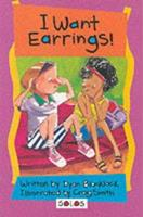 I Want Earrings! (Solos) 1903207177 Book Cover
