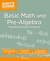 Idiot's Guides: Basic Math and Pre-Algebra 1615645047 Book Cover