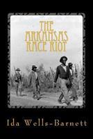 The Arkansas Race Riot 1492770086 Book Cover