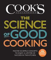 The Science of Good Cooking 1933615982 Book Cover