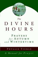 The Divine Hours: Prayers for Autumn and Wintertime B0028IGTRU Book Cover
