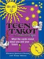 Teen Tarot: What the Cards Reveal About You and Your Future 1580629164 Book Cover