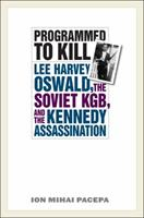 Programmed to Kill: Lee Harvey Oswald, the Soviet KGB, and the Kennedy Assassination 1566637619 Book Cover
