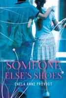 Someone Else's Shoes 1539848396 Book Cover