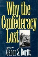 Why the Confederacy Lost (Gettysburg Civil War Instutute Books)