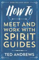 How To Meet & Work With Spirit Guides 0875420087 Book Cover