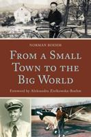 From a Small Town to the Big World 0761868763 Book Cover