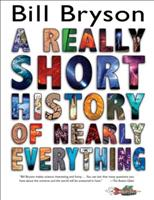 A Really Short History of Nearly Everything 0385738102 Book Cover